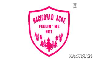 NACICOVA D'ACHE FEELIN'ME HOT
