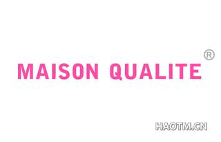 MAISON QUALITE