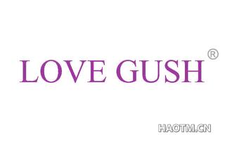 LOVE GUSH
