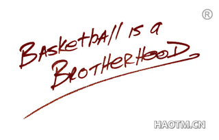 BASKETBALL IS A BROTHER HOOD