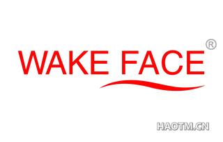 WAKE FACE