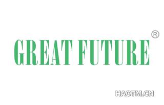 GREAT FUTURE