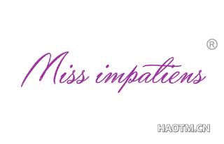 MISS IMPATIENS