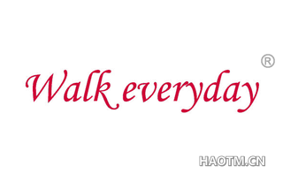 WALK EVERYDAY