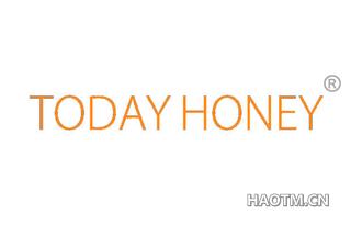 TODAY HONEY