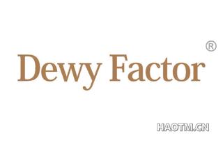 DEWY FACTOR
