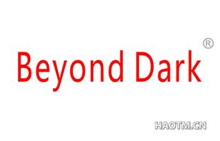 BEYOND DARK