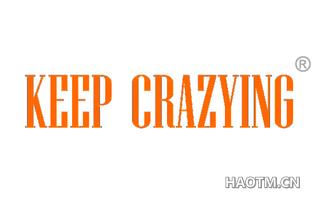 KEEP CRAZYING
