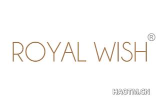 ROYAL WISH