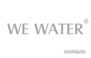 WE WATER