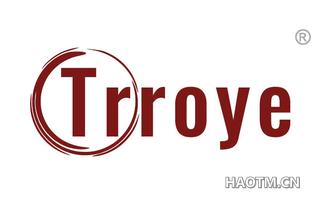 TRROYE