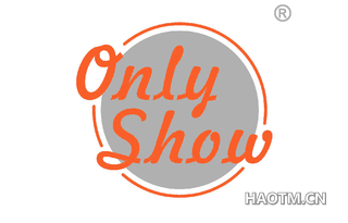 ONLY SHOW