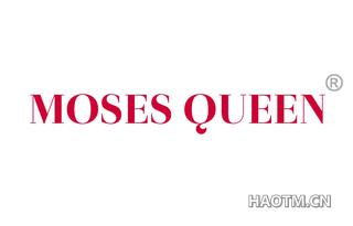 MOSES QUEEN