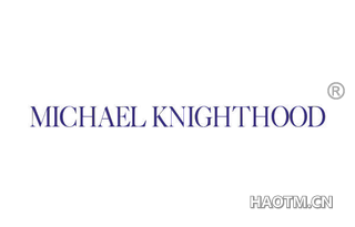 MICHAEL KNIGHTHOOD